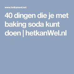 40 dingen die je met baking soda kunt doen | hetkanWel.nl Baking Soda Uses, Housekeeping, Good To Know, Cleaning Hacks, Unity, Health Tips, Life Hacks, Household, Garden