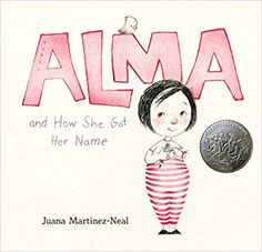 Alma and How She Got Her Name: Juana Martinez-Neal: 9780763693558: Amazon.com: Books