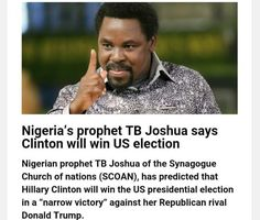 US Election Prediction: We arent on the same level spiritually TB Joshua chides critics   Following the uproar which greeted his unfulfilled prophesy that Former Democrat candidate Hillary Clinton will beat Republican candidate Donald Trump in the just concluded US Presidential election General Overseer The Synagogue Church Of All Nations (SCOAN) Prophet TB Joshua Sunday chided his critics saying Our levels are different. We are not on the same level.  Prophet Joshua who made this remark…