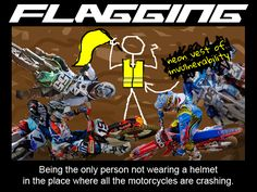 Flagging = standing where the motorcycles are going to crash.