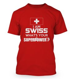 I am Swiss - what's your superpower ? Superpower, Mens Tops, T Shirt, Fashion, Cool Tees, Supreme T Shirt, Moda, Tee, Fashion Styles
