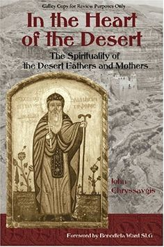 In the Heart of the Desert: The Spiritualilty of the Desert Fathers and Mothers (Treasures of the World's Religions) by John Chryssavgis, http://www.amazon.com/dp/B004HD4A02/ref=cm_sw_r_pi_dp_JP-Iub1HGY3SF