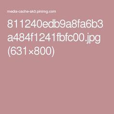 811240edb9a8fa6b3a484f1241fbfc00.jpg (631×800)