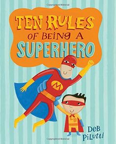 Ten Rules of Being a SuperHero by Deb Pulutti with free worksheet
