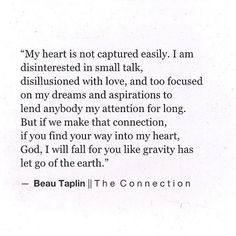 My heart is not captured easily .