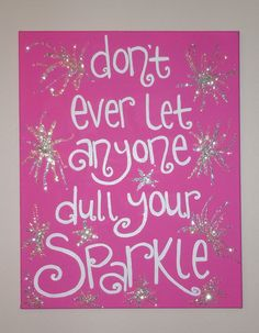 16x20 Quote Painting Don't ever let anyone dull by jessicakdesigns, $35.00
