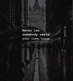 Positive Quotes : QUOTATION – Image : Quotes Of the day – Description Never let someone waste your time twice. Sharing is Power – Don't forget to share this quote ! Cute Quotes For Life, Daily Quotes, Me Quotes, Qoutes, Motivational Quotes, Inspirational Quotes, Quotes On Rain, Tiger Quotes, Perfect Sayings