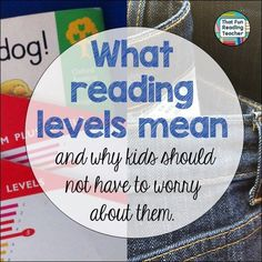 What reading levels mean and why kids should not have to worry about them…