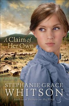 Claim of Her Own, A by Stephanie Grace Whitson, http://www.amazon.com/dp/B00B85CJQ4/ref=cm_sw_r_pi_dp_VZMFtb0FA187D