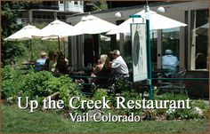 Up the Creek, Vail, Co -- Wonderful, food next to rushing river in downtown Vail. Braised short rib completely melted in my mouth....