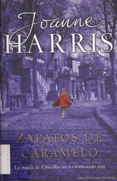 Zapatos de Caramelo - Joanne Harris. Un libro genial, continuación de Chocolate