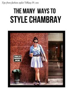 The Many Ways To Style Chambray by Tiffany Pinero -