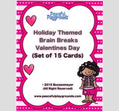 """Valentine's Brain Breaks Grab this set of Valentine's Day Brain Breaks that's sure to motivate active learning. Brain Breaks help to focus children, re-energize them and get them up and moving in a classroom. Students have fun with a """"themed"""" set of 15 brain break cards. Some examples include: You float my boat (swim to shore), You make my heart sing (touch heart then toes), & You're just the valentine for me (Go say something nice to a valentine)."""
