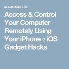 Access & Control Your Computer Remotely Using Your iPhone « iOS Gadget Hacks - Onlinepin Iphone Hacks, Ios Iphone, Computer Programming, Gadget, Access Control, Technology, Random, Diy, Tech