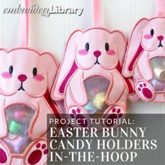 Easter Bunny Candy Holders (In-the-Hoop) (PR2090) from www.emblibrary.com