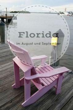 So ist Florida im August und September - ein Erfahrungsbericht.