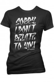 Women's Sorry, I Dont Relate To You T-Shirt