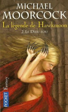 La légende de Hawkmoon - 2 - Le Dieu fou - Michaël Moorcock - 249 p.
