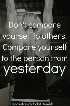 Never compare yourself to others