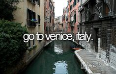 My Grandmother says if you ever travel you must see Venice. She says it is THE MOST beautiful, romantic place in the world <3 one day