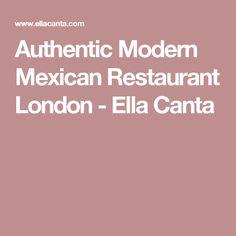 Authentic Modern Mexican Restaurant London - Ella Canta