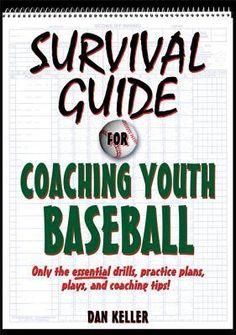Survival Guide for Coaching Youth Baseball by Dan Keller