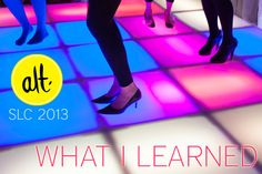 What I learned at @Alt Summit SLC 2013. (Nope, not how to dance with @method, but still awesome.) #altsummit #blogging #business