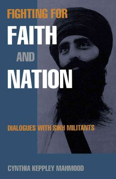 Fighting for Faith and Nation: Dialogues with Sikh Militants (Contemporary Ethnography), a book by Cynthia Keppley Mahmood