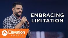 Embracing Limitation | Pastor Steven Furtick - YouTube