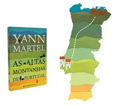 As Altas Montanhas de Portugal   Um livro de Yann Martel   Editorial Presença