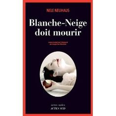Blanche-Neige doit mourir: Amazon.fr: Nele Neuhaus, Jacqueline Chambon: Livres