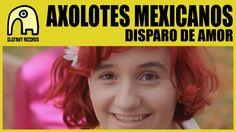 "AXOLOTES MEXICANOS ""Disparo De Amor"" 2015 @axolotesbanda VIDEO Directed by El Laboratorio De Band À Part #ElefantRecords"