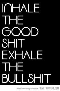 Inhale and exhale…