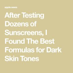 After Testing Dozens of Sunscreens, I Found The Best Formulas for Dark Skin Tones Dark Skin Tone, Better Homes And Gardens, Face And Body, Sunscreen, Good Things, Film, Movie, Film Stock, Cinema