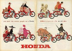 You meet the nicest people on a Honda Honda Scooters, Honda Bikes, Motor Scooters, Honda Cub, Vintage Advertisements, Vintage Ads, Poster Vintage, Wheel In The Sky, Bike Poster