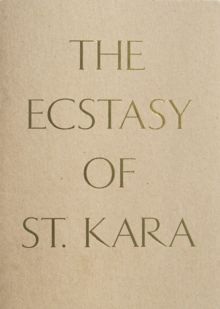 The Ecstasy of St. Kara : Kara Walker, New Work, Paperback Book