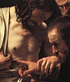 """Le Caravage - L'incrédulité de Saint Thomas (vers 1603) - Huile sur toile, 107 x 146 cm (détail) - Palais de Sanssouci, Potsdam - D'après l'Évangile selon Saint Jean, Thomas, le seul apôtre n'ayant pas assisté au premier retour du Christ ressuscité, doutant que l'homme en face de lui soit Jésus crucifié & meurtri par les Cinq-Plaies, touche de ses doigts la plaie béante sur l'injonction de celui-ci: """"Mets ici ton doigt, et regarde mes mains; approche aussi ta main, et mets-la dans mon côté""""."""