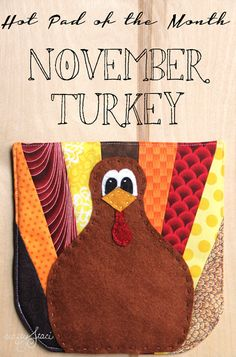 This turkey hot pad is November's Hot Pad of the Month at Crafty Staci. She shares a free pattern for making it. He'd make a nice place to rest a warm mug of coffee or cocoa. Small Sewing Projects, Sewing Crafts, Fabric Crafts, Crafty Gemini, Thanksgiving Projects, Thanksgiving Turkey, Applique, Fall Sewing, Felt Embroidery