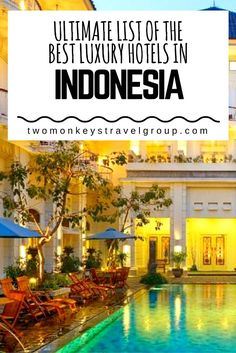 Ultimate List of the Best Luxury Hotels in Indonesia