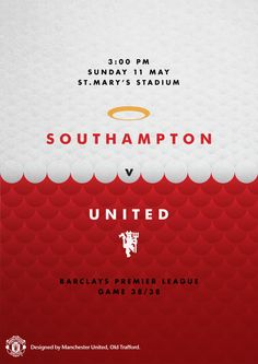 Match poster. Southampton vs Manchester United, 11 May 2014. Designed by @manutd.