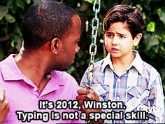 it's 2012 winston. typing is not a special skill