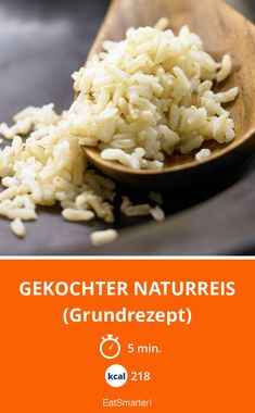 Gekochter Naturreis - (Grundrezept) - smarter - Kalorien: 218 kcal - Zeit: 5 Min. | eatsmarter.de