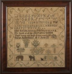 """Needlework Sampler worked by Susan A. Stebbins, aged 11, June 23, 1782.""""My Book  and Needle is all my Delight; They keep me busy from morn till night."""""""