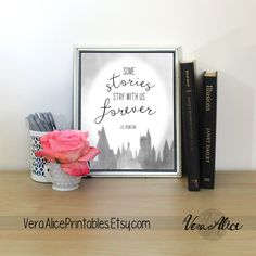 Harry Potter Art Print ~ Some Stories Stay With Us Forever ~ Digital Download J. K. Rowling Watercolor Printable Quote 8x10 Wall Art by VeraAlicePrintables on Etsy https://www.etsy.com/listing/264042616/harry-potter-art-print-some-stories-stay