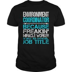 (New Tshirt Choose) Awesome Tee For Environment Coordinator [Tshirt Sunfrog] Hoodies, Funny Tee Shirts
