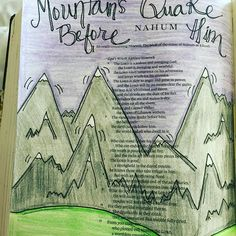 Mountains quake before Him Journal Art, Bible Journal, Art Journaling, Scripture Study, Bible Art, Bible Verses, Psalm 13, Picture Layouts, Handwritting