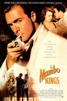 The Mambo Kings - Armand Assante and Antonio Banderas, together, in the same movie.....along with some great latin numbers - any questions?