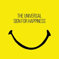 The universal sign of Happiness!