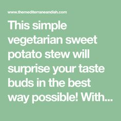 This simple vegetarian sweet potato stew will surprise your taste buds in the best way possible! With carrots, tomatoes, spinach & Mediterranean spices. Ready in just over 30 mins. Couscous How To Cook, Vegan Stew, Mediterranean Spices, Stewed Potatoes, Vegetarian Entrees, Whole Wheat Bread, Taste Buds, Soup And Salad