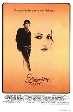 Somewhere in Time...Christopher Reeves and Jane Seymour star in this classic. One of the best romance movies I've ever seen.
